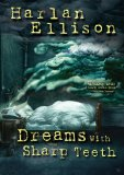 Harlan Ellison – Dreams with Sharp Teeth